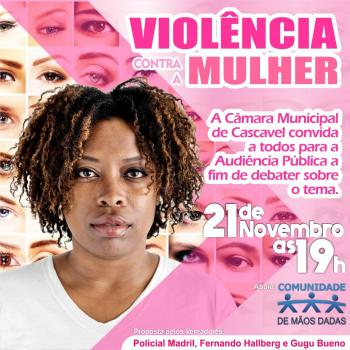 Audiência Pública - Violência Contra a Mulher - Nesta quarta-feira (21) ás 19 horas